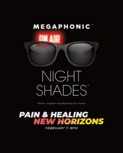 MEGAPHONIC in Night Shades: Pain & Healing; New Horizons @ The Ritz Theatre